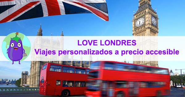 Love Londres. Viajes personalizados a tu presupuesto.