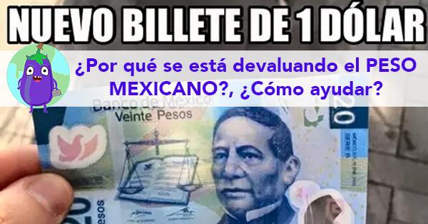 ¿Por qué se está devaluando el PESO MEXICANO?