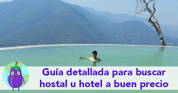 Guía detallada para elegir un buen hostal u hotel a buen precio
