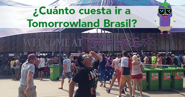 ¿Cuánto cuesta ir a Tomorrowland Brasil 2016?